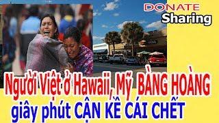 Ng,ư,ờ,i Việt ở Hawaii, Mỹ B,À,NG H,O,À,NG gi,â,y ph,ú,t C,Ậ,N K,Ề C,Á,I C,H,Ế,T