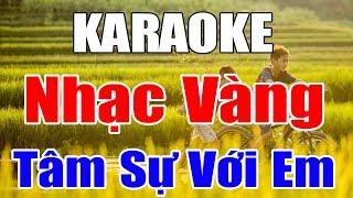Karaoke Nhạc Sống Bolero Trữ Tình Nhạc Vàng | Liên khúc Tâm Sự Với Em | Trọng Hiếu