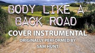 Body Like a Back Road (Cover Instrumental) [In the Style of Sam Hunt]