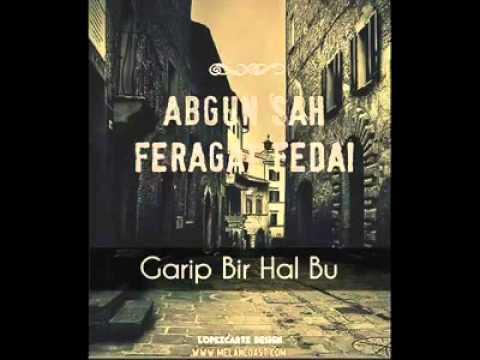 Abgun Şah & Feragat Fedai - Garip Bir Hal Bu