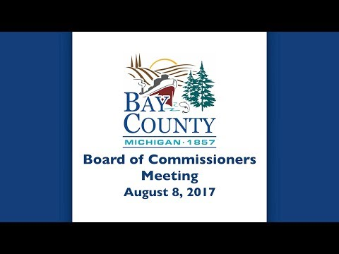 Bay County Board of Commissioners - August 8, 2017