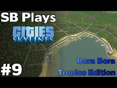 Building Smugglers Cove - SB Plays Cities Skylines (Tropico Edition) ep9