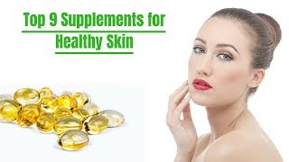 top 9 supplements for healthy skin