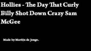 The Hollies - The Day That Curly Billy Shot Down Crazy Sam McGee