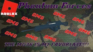 Roblox | Phantom Forces | THE MG36 IS TOO GOOD OMG!!!!!!!!!!!!!!!!!!!!!!!!