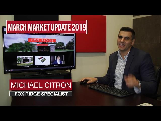 Fox Ridge Market Update Newsletter - March 2019