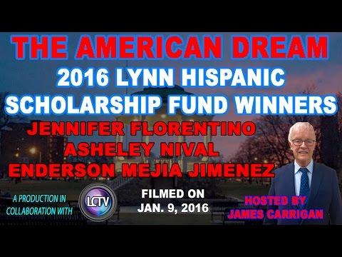 The American Dream | 2016 Lynn Hispanic Scholarship Fund Winners (January 9, 2017)