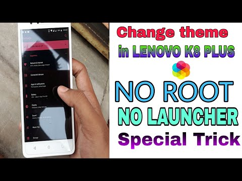 Change theme in Lenovo k8 Plus or any stock android device|| No Root