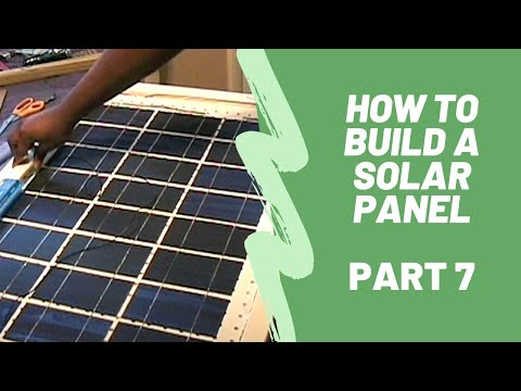 How To Build A Solar Panel - Part 7
