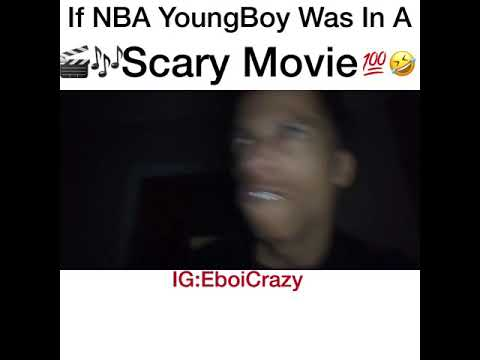 If NBA YOUNGBOY WAS IN A SCARY MOVIE