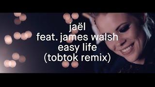 Jaël feat. James Walsh - Easy Life (Tobtok remix) - Radio Edit