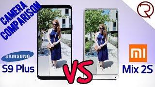 Xiaomi Mi MIX 2S VS Galaxy S9 Plus CAMERA COMPARISON