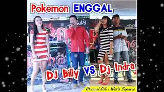 Rafha Dj Billy VS Dj Indra Antara Ada N Tiada Pokemon ENGGAL