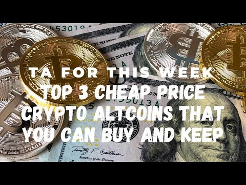Top 3 cheap price crypto altcoins that you can buy and keep