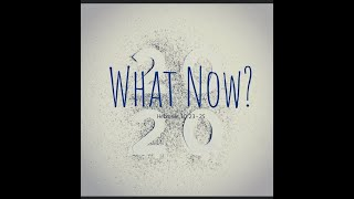 What Now? Hebrews 10: 23-25