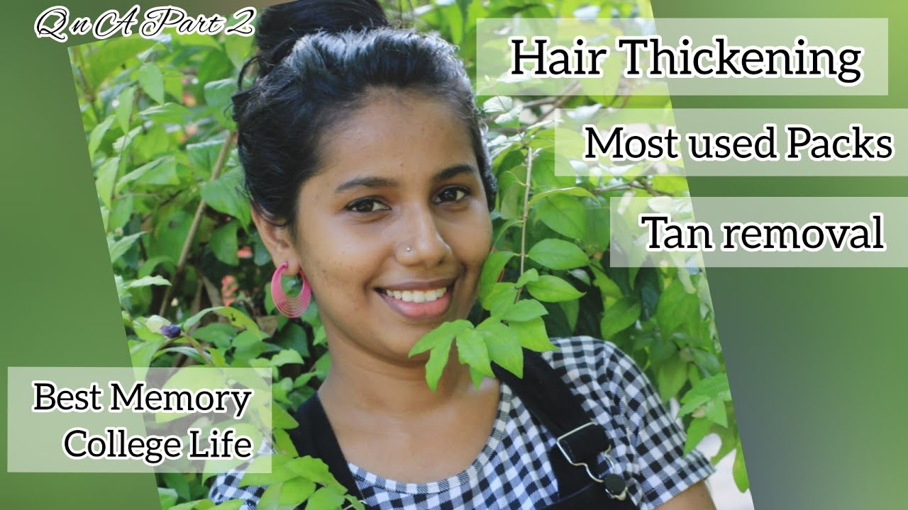 Tan removal|Hair Thickening|Long Hair Tipe|College Memory Q N A Part 2 |Answering Ur Questions