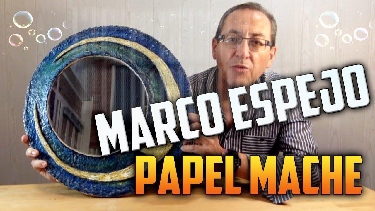 MARCO PARA ESPEJO HECHO CON PAPEL MACHÉ CASERO   PAPEL DE PERIÓDICO ...