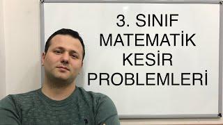 3. SINIF MATEMATİK KESİR PROBLEMLERİ 1  kadirhoca