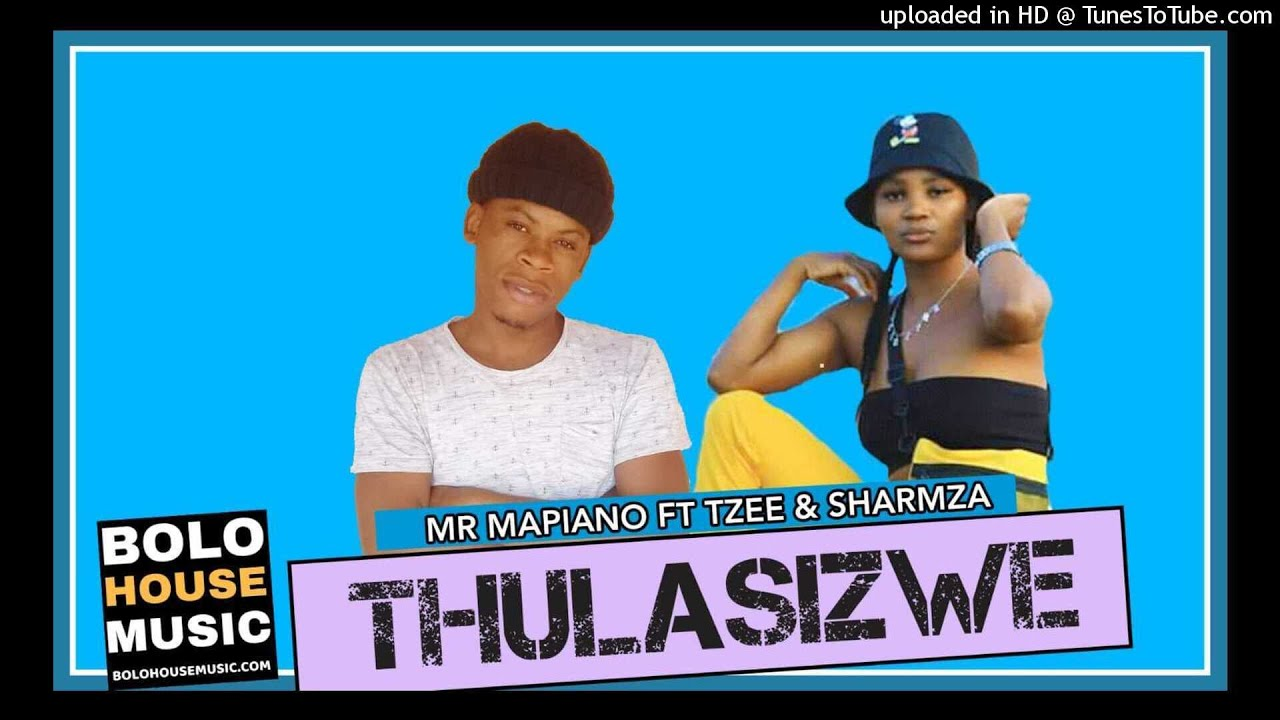 Mr Mapiano - Thulasizwe Ft Tzee & Sharmza (Original)