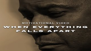 When Everything Falls Apart - Motivational Video