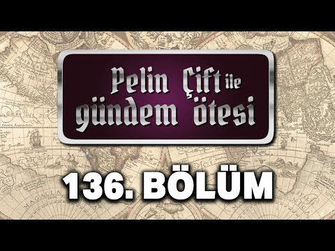 Pelin Çift Ile Gündem Ötesi 136. Bölüm - Osmanlı Arşivleri
