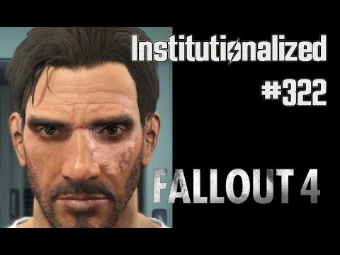 🕹️ Institutionalized II - Part 322 - Let's Play Fallout 4