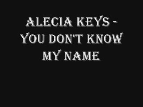Alicia Keys  You Dont Know My Name lyrics in description