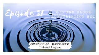 Episode 31 - Anja from Mud & Bloom (and special guest!)