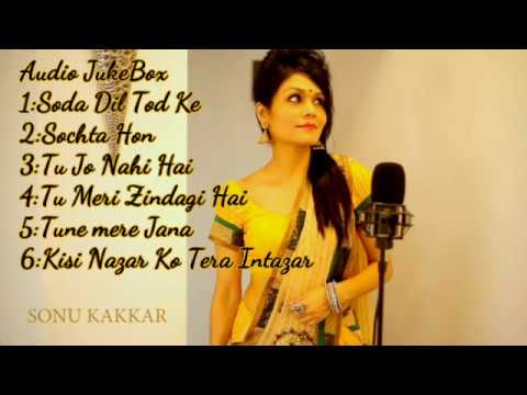 Sonu kakkar songs || Audio JukeBox || best unplugged cover collection 2017