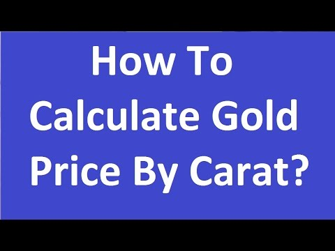 How To Calculate Gold Price By Carat
