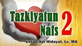 Video Taskiyatun Nafs (bag. 2) - Ust. Adi Hidayat, Lc, MA : Samudra Ilmu download MP3, 3GP, MP4, WEBM, AVI, FLV Juli 2018