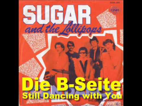 Sugar & The Lollipops  Still Dancing With You