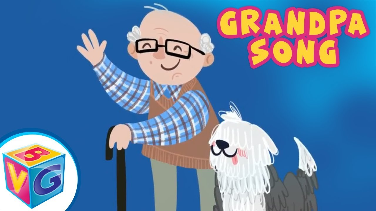 Grandpa Song for Kids - We Love Our Grandpa! - YouTube