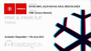 FRE044B - David Amo, Julio Navas, Raul Mezcolanza - Frik (Groove rework)
