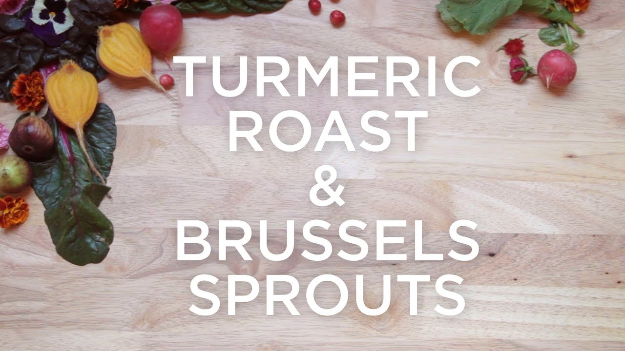 Turmeric Roast & Brussels Sprouts - YouTube
