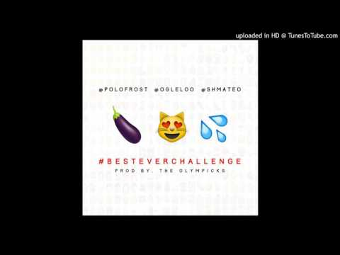 Polo Frost - Best Ever (clean Version) #BestEverChallenge Ft Ayo & Teo (Produced By The Olympicks)