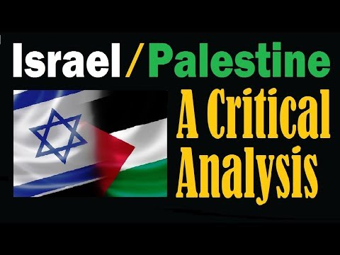 THE ISRAEL PALESTINE CONFLICT - A Critical Analysis