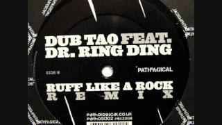Dub Tao Ft. Dr. Ring Ding - Ruff Like a Rock Remix