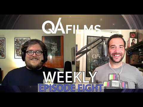QA Films Weekly - Episode Eight