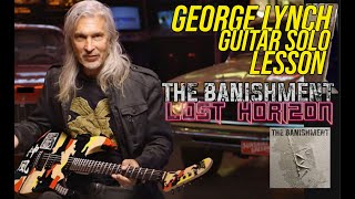 George Lynch Guitar Solo Lesson The Banishment Lost Horizons Plus Complete RIG RUNDOWN