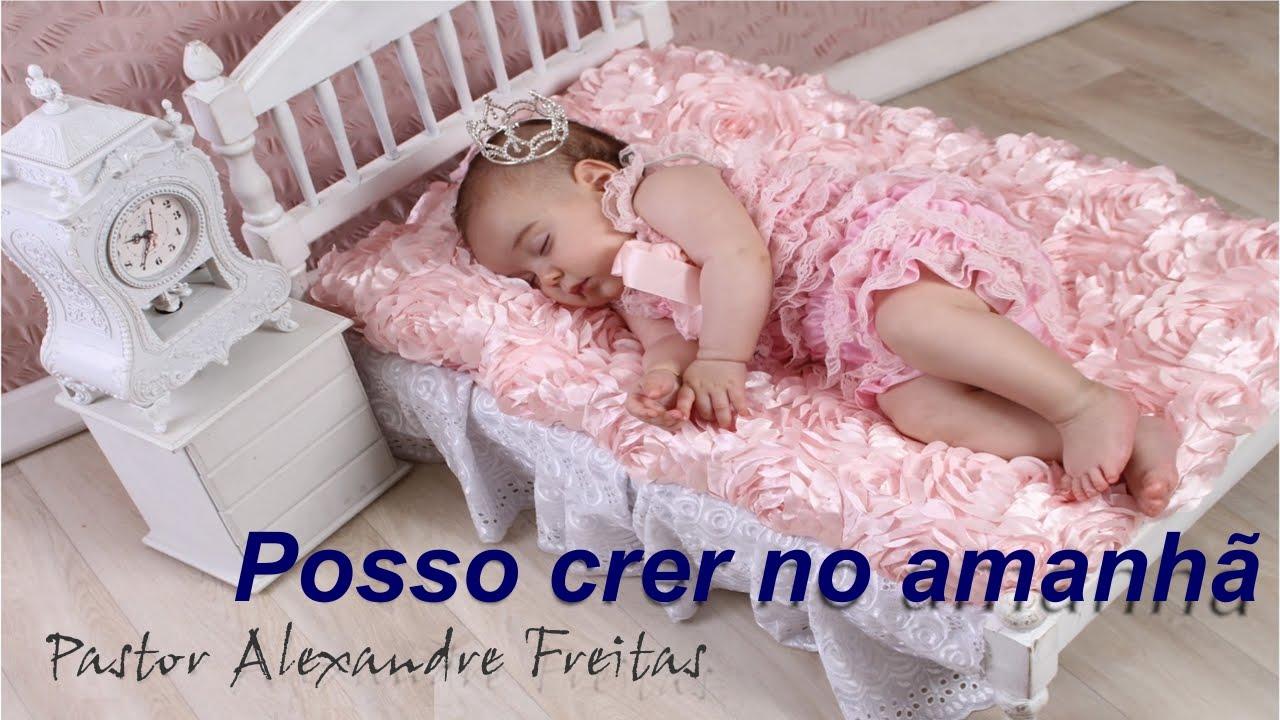 Pregação Evangélica - Posso crer no amanhã -  Pr.Alexandre Freitas