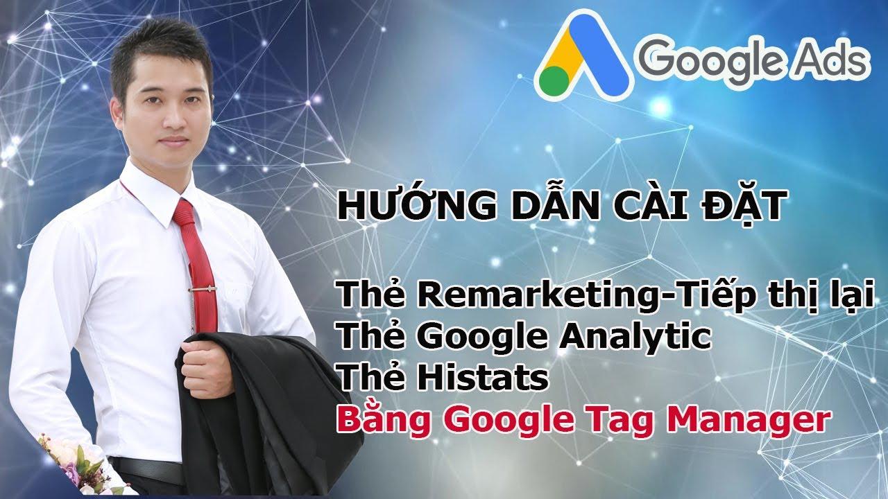 Cài Đặt Google Analytics cho WordPress, Tiếp thị lại (Remarketing), Histats = Tag Manager 2019