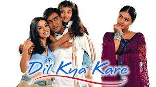 Dil Kya Kare (HD) | Ajay Devgn | Kajol | Mahima Chaudhary | Bollywood Blockbuster Latest Movie