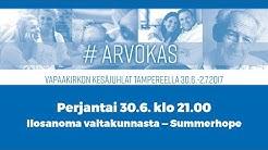 Vapaakirkon kesäjuhlat 2017 Pe osa 3 Ilosanoma valtakunnasta - Summerhope Klo 21:00 - 22:45