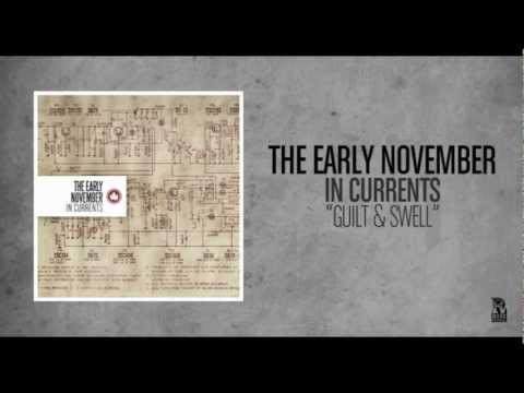 The Early November - Guilt & Swell