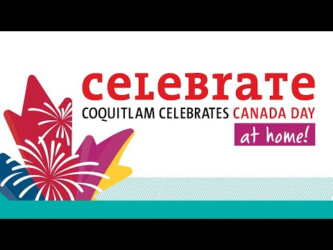 Promo Reel – Coquitlam Celebrates Canada Day At Home 2020