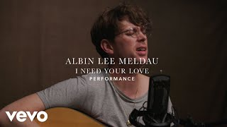 """Albin Lee Meldau - """"I Need Your Love"""" Official Performance 