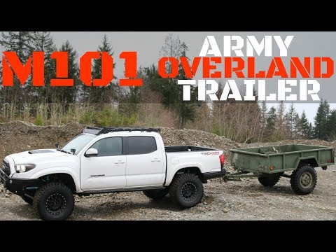 The Perfect Off Road Trailer (Army M101 Overland Trailer)