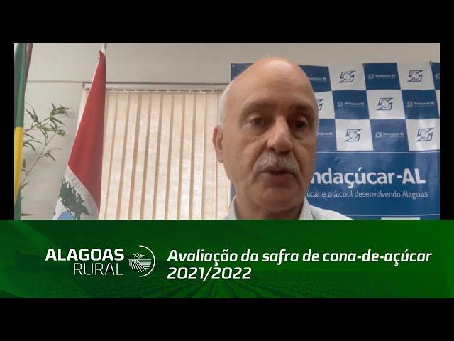 Presidente do Sindaçúcar/AL faz avaliação da safra de cana-de-açúcar 2021/2022 em Alagoas