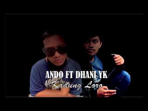Kadung Loro(Hiphop Dangdut)-Ando Ft Dhani Yk(Kicot Galak Music Production)